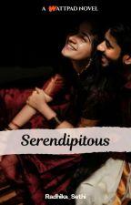 SERENDIPITOUS ✔ by RadhikaSethi8