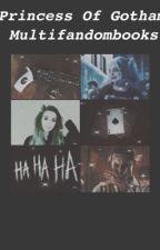 Princess Of Gotham||Suicide Squad|| by Multi-FandomBooks