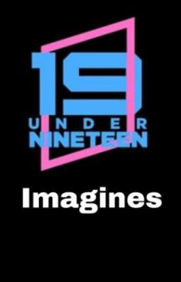 Under Nineteen [requests closed]