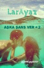 AŞKA ŞANS VER #2 by yyeniyyazar