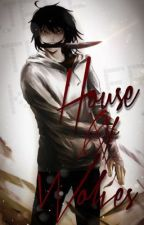 House Of Wolves (Creepypasta Fanfic) by unholy_hellboy