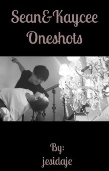 Sean&Kaycee One shots