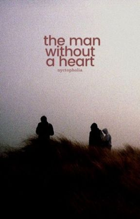 the man without a heart by nyctopholia