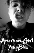 American Girl // YungBlud by xCreepyFxckerx