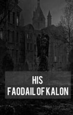 His Faodail Of Kalon  by HayaHashmi