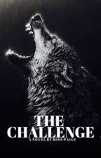 The Challenge | BOOK 2 by distantfalcon