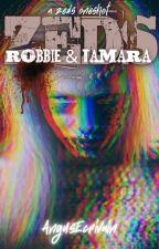 ZEDS: Robbie & Tamara (A ZEDS Oneshot) by AngusEcrivain