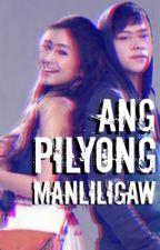 Ang Pilyong Manliligaw by isangfeelingwriter