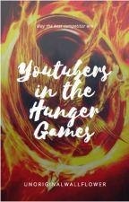 Youtubers in the Hunger Games by unoriginalwallflower