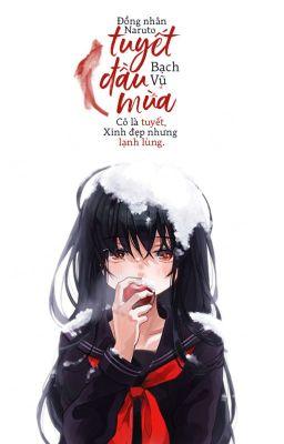 Đọc truyện [Đồng Nhân Naruto] Tuyết Đầu Mùa