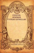 Cuentos, suspiros y otras estrellas by SoyGuillermoCastello