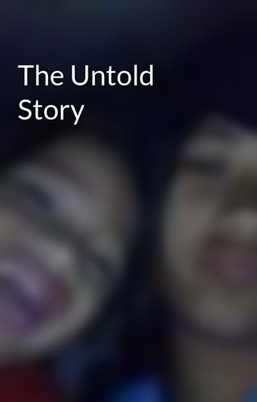 The Untold Story by KimKaawa