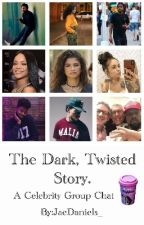 The Dark, Twisted Story | Celebrity group chat by JaeDaniels_