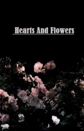 Hearts and Flowers [H.S] by delight2001
