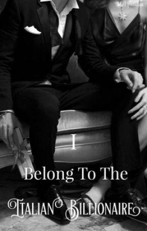 I Belong To The Italian Billionaire by Mel_pandaa