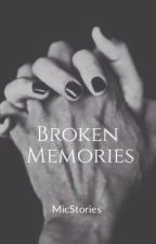 Broken Memories (Sequel to Stolen to be his Princess) by MicStories