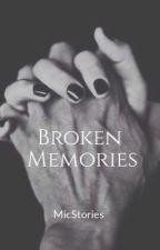 Broken Memories (Sequel to STBHP) by MicStories