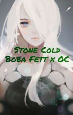 Stone Cold - Boba x Reader by grey-sky3