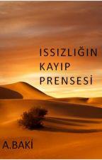ISSIZLIĞIN KAYIP PRENSİ by ABAKISIMSEK