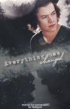 Everything has changed//h.s. by nenemalik95