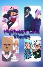 MyStreet Love Stories by aarmaulycan