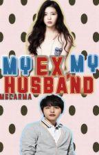 My Ex, My Husband by MECarma