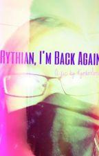 Rythian, I'm Back Again by ThatHotGuy_Alex