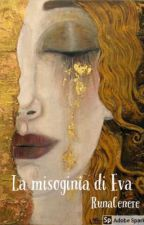 La misoginia di Eva by RunaCenere