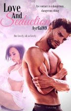 Love and Seduction (Sequel to Games of seduction) by AyrGal89