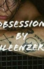 Obsession  by eileenzero