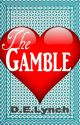 The Gamble by DELynch43