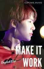Make it Work   WonHyuk (Eng. Ver.) by cupcake_ruivo