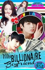 My Billionaire Boyfriend (CLOSED|NO BOOK2) by Crisjx