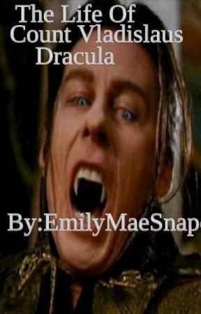 The Life Of Count Vladislaus Dracula by EmilyMaeLargo