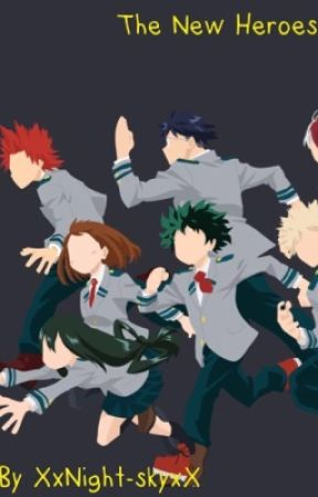 The New Heroes {MHA/BNHA Group Roleplay} by XxNight-skyxX