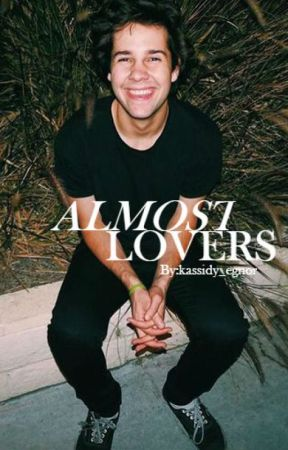 almost lovers - david dobrik by kassidy_egnor