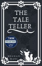 The Tale Teller by Meghan_Mars