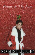 Prince & The Fam Book 31: No Mistletoe?  by mrs_mellie175