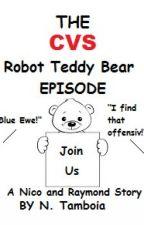 The CVS Robot Teddy Bear Episode. by NickTamboia