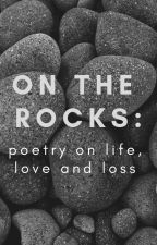On The Rocks: A Poetry Collection by readwriterunrepeat