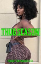 Thug Season by ForgottenThoughts13