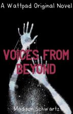 Voices From Beyond by MadisonSchwartz