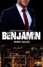 Benjamin (Família Valentini - Livro 1) - Degustação by mari_sales