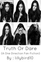 Truth Or Dare (A One Direction Fan-Fiction) by lillybird10