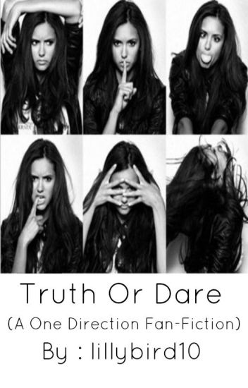 Truth Or Dare (A One Direction Fan-Fiction)