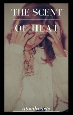 the scent of heat → r . taylor ( COMPLETED ) by lunarbeams