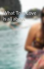 What True Love is all about by lonelylovelyme