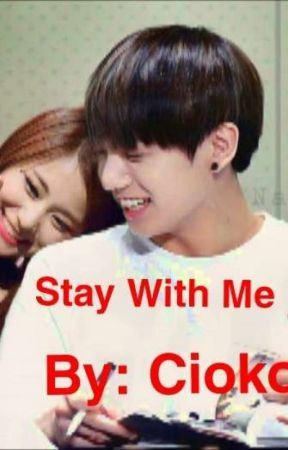 Stay With Me 《BTS Jungkook FF》 by CiokoP
