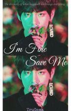 I'm Fine. Save Me by TruGema