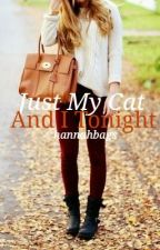 Just My Cat and I Tonight by hannahbags